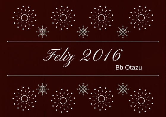 Feliz 2016 BbOtazu